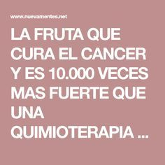 LA FRUTA QUE CURA EL CANCER Y ES 10.000 VECES MAS FUERTE QUE UNA QUIMIOTERAPIA - Nueva Mentes