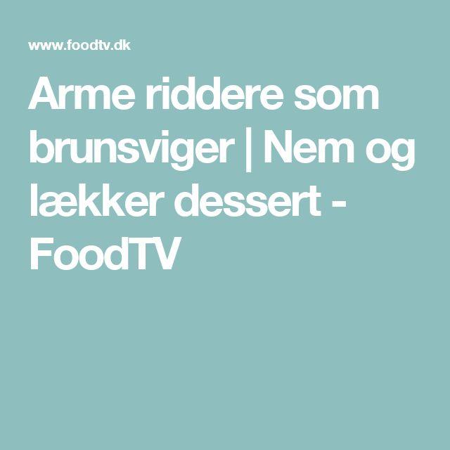 Arme riddere som brunsviger | Nem og lækker dessert - FoodTV