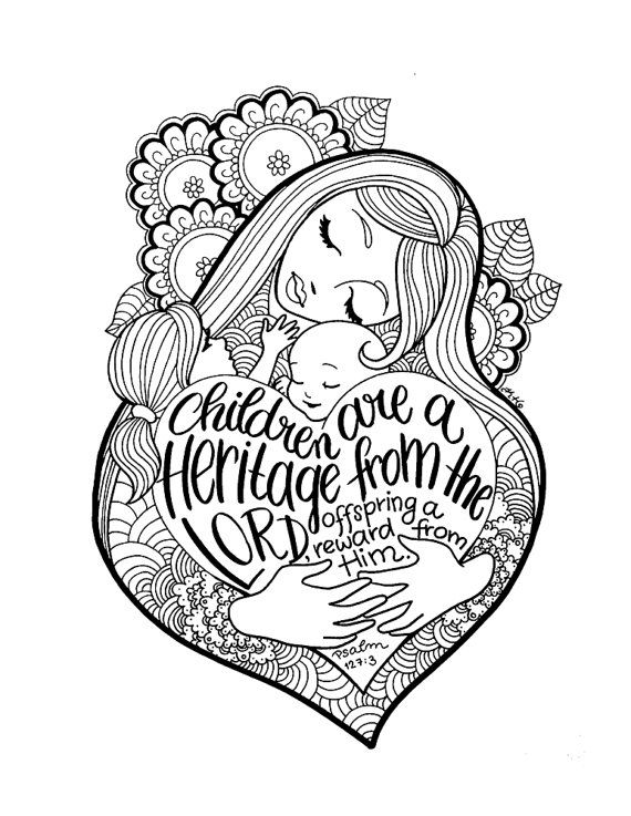 CHILDREN are a HERITAGE from the LORD - Adult Coloring Page Motherhood Art Illustration Bible Verse Psalm 127:3 Mother New Baby Nursery Art