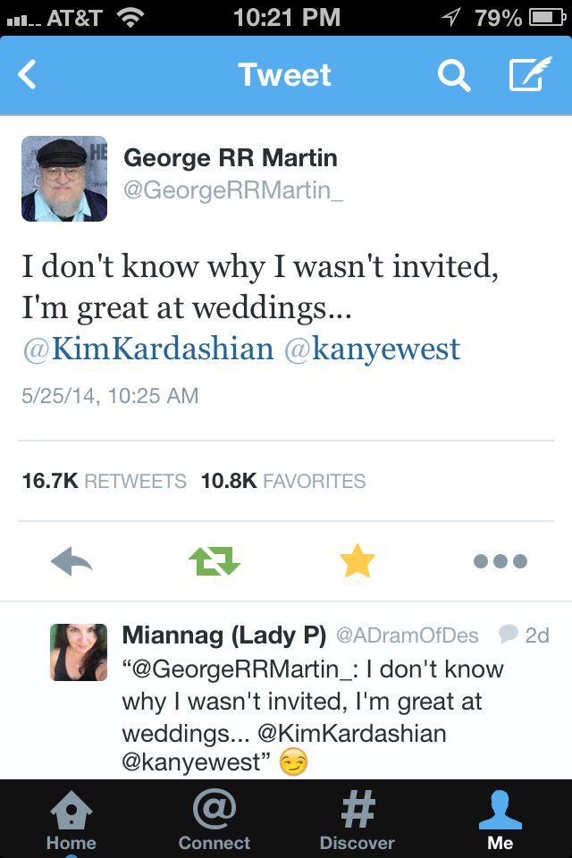 "George RR Martian "" I don't know why I wasn't invited. I'm great at weddings...""  The Red Wedding"