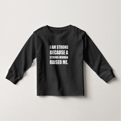 #feminist #tshirts - #Strong Woman Raised Me Toddler T-shirt