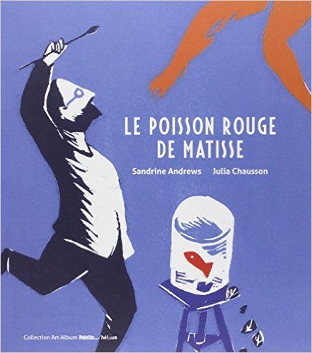 Amazon.fr - Le poisson rouge de Matisse - Sandrine Andrews, Julia Chausson - Livres