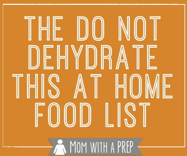 What Foods Can You Not Dehydrate? - Mom with a PREP