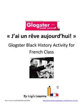 "Celebrate Black History Month in your French class by having your students practice the future tense by making ""I have a Dream"" posters online with Glogster!"