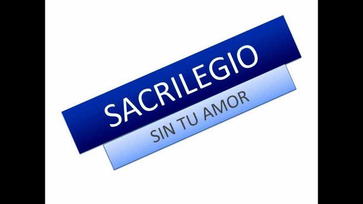 Sacrilegio - Sin tu amor