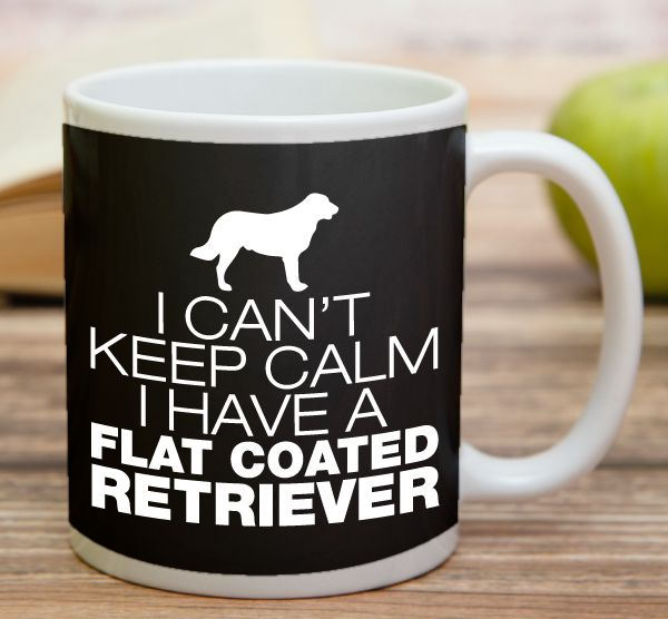 """""""I Can't Keep Calm I Have A Flat Coated Retriever""""  High quality 11 oz ceramic mugs, microwave and dishwasher safe.  Delivery. All mugs are custom printed within 2-3 working days and delivered within 3-5 working days. Express delivery costs $4.95 for the first item or if buying 2 or more items delivery is FREE!"""
