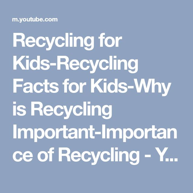 Recycling for Kids-Recycling Facts for Kids-Why is Recycling Important-Importance of Recycling - YouTube