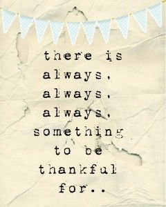 always...: Thoughts, Remember This, Quotes, Be Thanks, Truths, Princesses Costumes, Living, Gratitude, True Stories