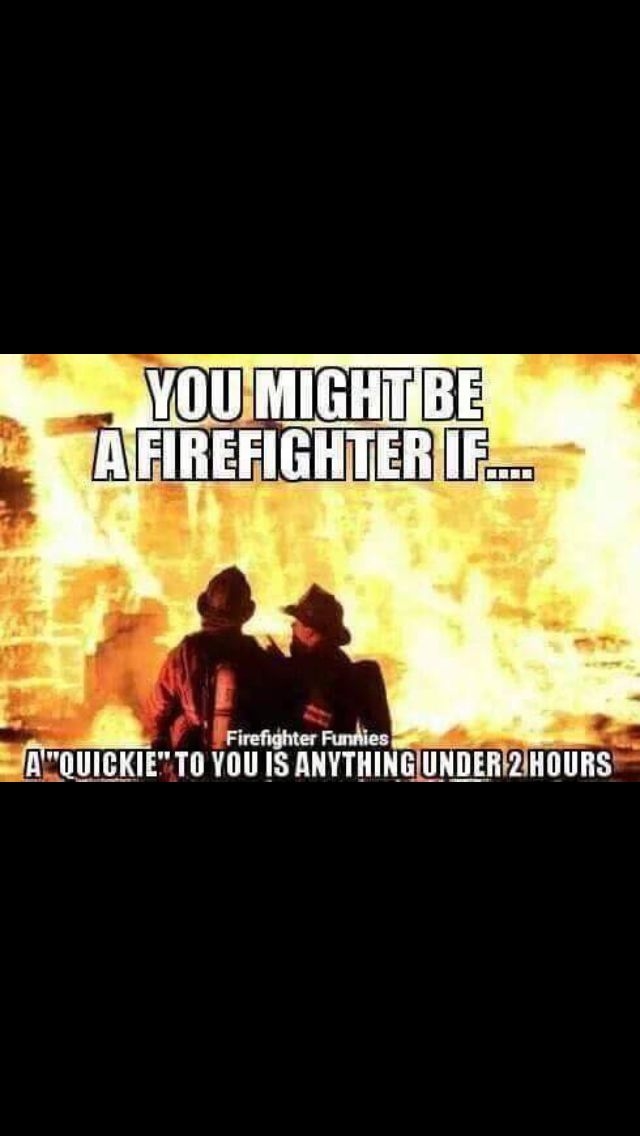 dating firefighter quotes Ian clayton gallagher was born in 1996 in metz around episode 6, ian begins dating a firefighter named caleb and he thinks about becoming a firefighter as well.