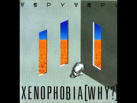 #vsSpyvsSpy - Xenophobia (Why?) (1988) - Full alburm