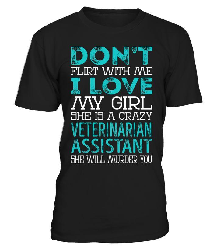 Veterinarian Assistant - Crazy Girl #VeterinarianAssistant