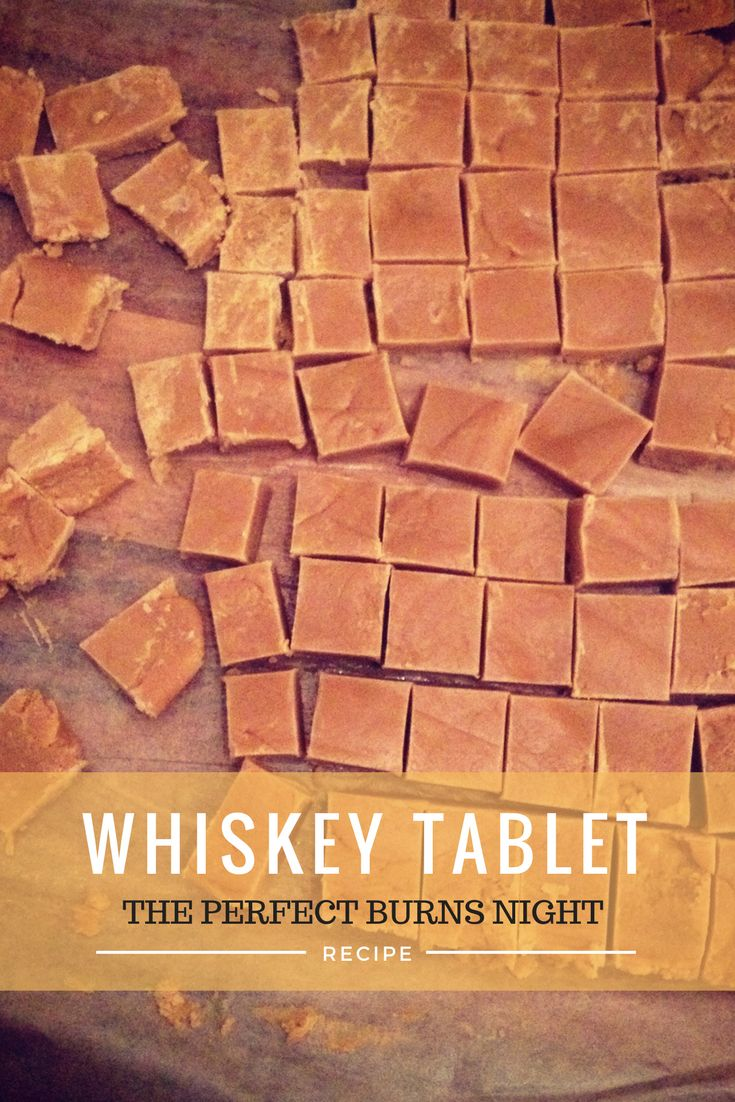 25th January is Burns Night! Whip up some of this delicious whiskey flavoured tablet (a traditional scottish fudge) to wow your friends.