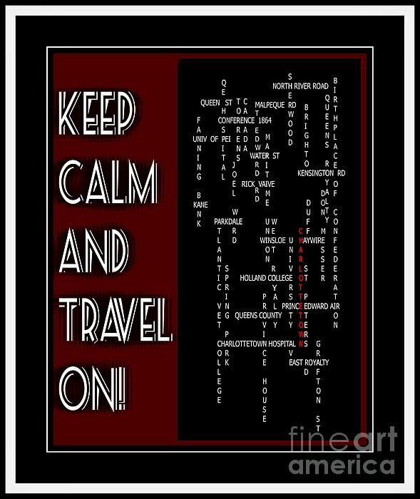 Keep Calm And Travel On Charlottetown by Barbara Griffin - Keep Calm And Travel On Charlottetown Digital Art - Keep Calm And Travel On Charlottetown Fine Art Prints and Posters for Sale