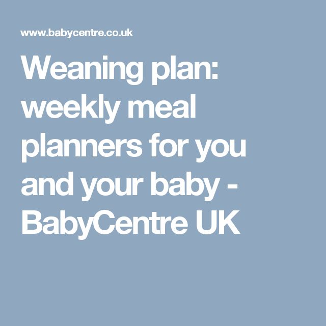 Weaning plan: weekly meal planners for you and your baby - BabyCentre UK