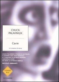 #ChuckPalahniuk, Cavie