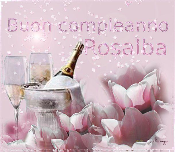 Immagini Compleanno Rosalba.Risultati Immagini Per Buon Compleanno Cara Rosalba Buon