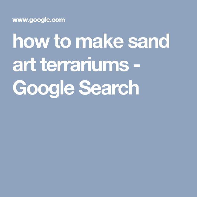how to make sand art terrariums - Google Search