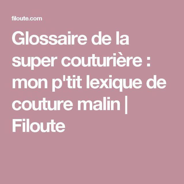 Glossaire de la super couturière : mon p'tit lexique de couture malin   Filoute
