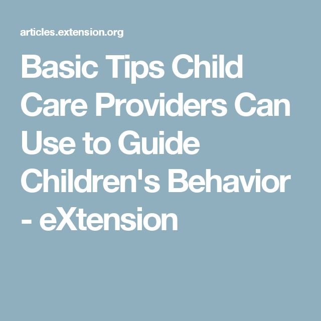 Basic Tips Child Care Providers Can Use to Guide Children's Behavior - eXtension