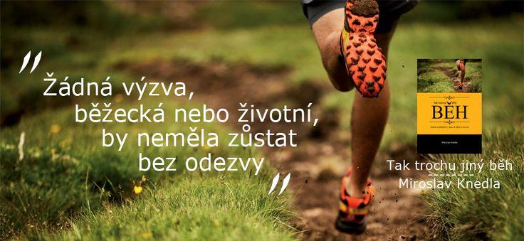 Žádná výzva, běžecká nebo životní, by neměla zůstat bez odezvy