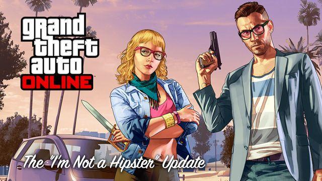 "GTA Online ""I'm Not a Hipster"" DLC'si Çıktı!"