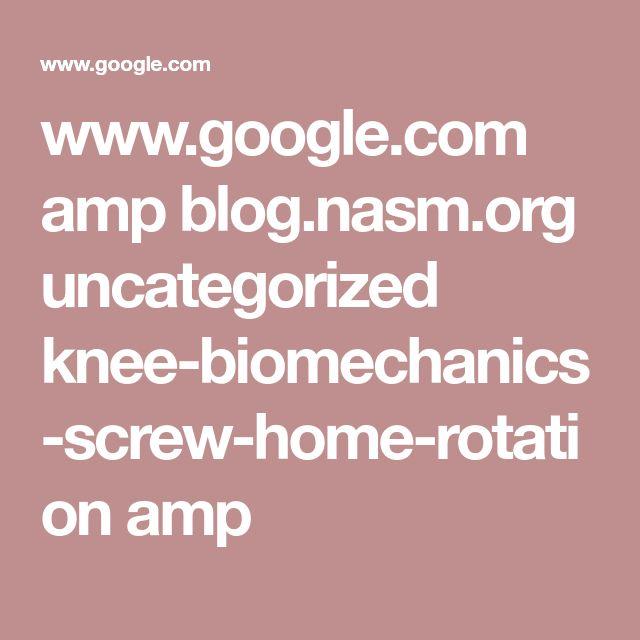 www.google.com amp blog.nasm.org uncategorized knee-biomechanics-screw-home-rotation amp