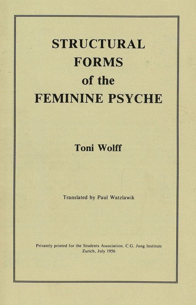 Structural Forms of the Feminine Psyche - Toni Wolff