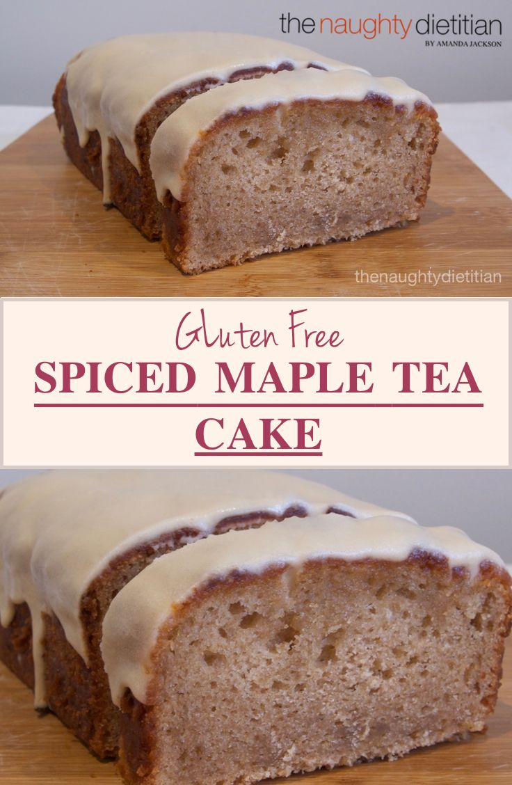 If you like Maple syrup, you will LOVE this Gluten Free Maple Tea Cake! It's the perfect treat to share for morning tea with a cup of coffee or tea! | Gluten Free Dessert | Gluten Free Recipes | Easy Gluten Free Recipes | Tea Cake Recipes| Maple Syrup | Gluten Free Cake | Gluten Free Cake Recipes | Spiced Maple Syrup | Maple Syrup Recipes | www.thenaughtydietitian.com