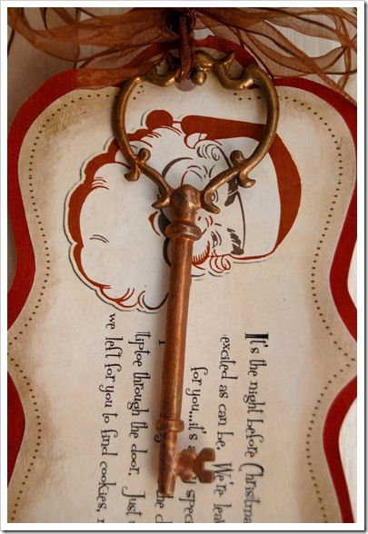 TO DO: Create Santa's Magic Key...cute poem and key to let Santa in the front door ...for my little friends with no fireplaces. Give as gift several weeks before the holiday...Sweet