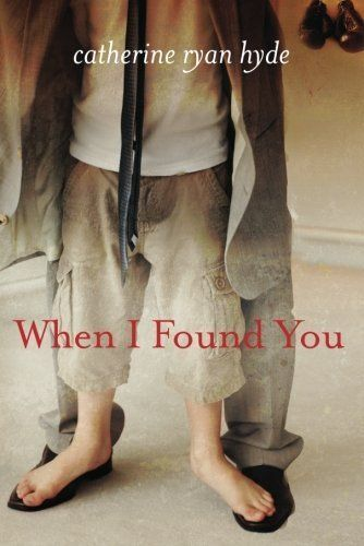 When I Found You by Catherine Ryan Hyde, A book that will stay with you for a very long time.