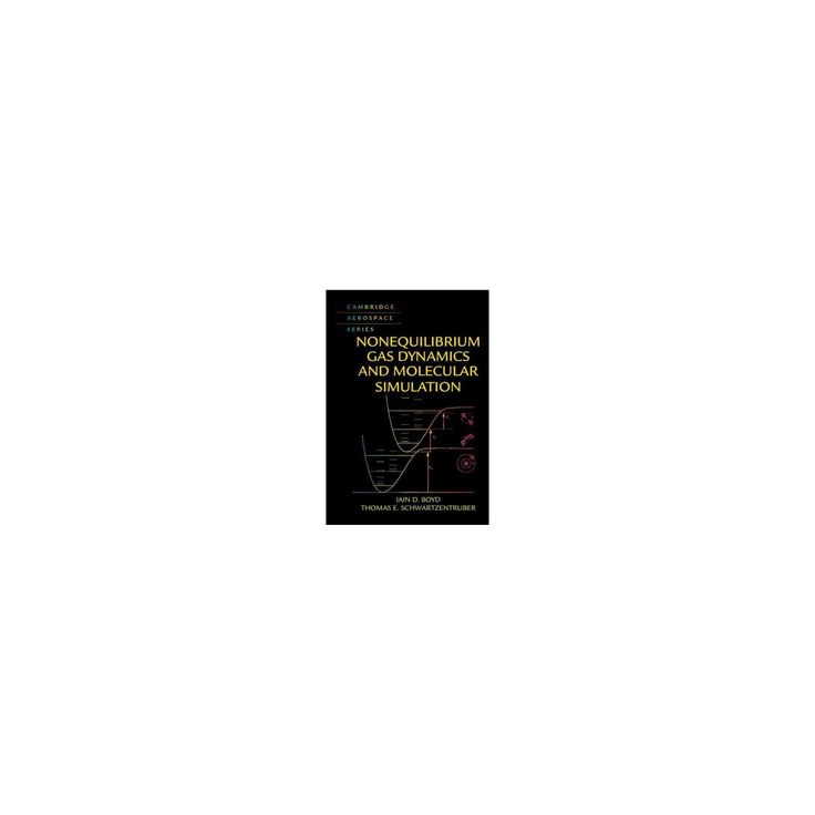 Nonequilibrium Gas Dynamics and Molecular Simulation (Hardcover) (Iain Boyd & Thomas Schwartzentruber)
