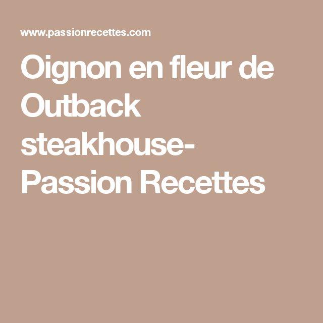 Oignon en fleur de Outback steakhouse- Passion Recettes