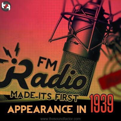 Did you know that FM radio made its first appearance in 1939!