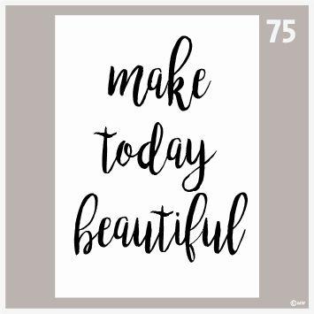 Tekstposter make today beautiful-75
