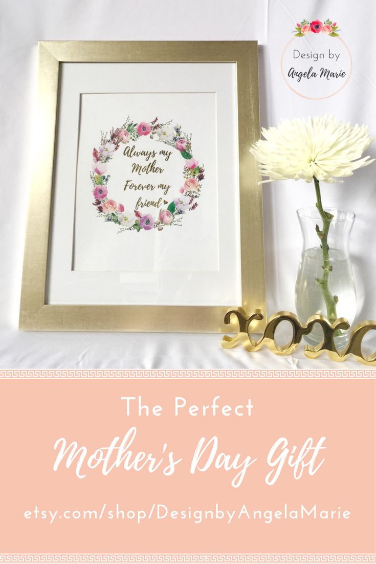 Always my Mother, Forever my Friend // The perfect Mother's Day Gift - a gorgeous gold foil print with a lovely quote for mom.