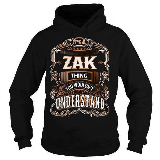 ZAK, ZAK T Shirt, ZAK Tee #name #tshirts #ZAK #gift #ideas #Popular #Everything #Videos #Shop #Animals #pets #Architecture #Art #Cars #motorcycles #Celebrities #DIY #crafts #Design #Education #Entertainment #Food #drink #Gardening #Geek #Hair #beauty #Health #fitness #History #Holidays #events #Home decor #Humor #Illustrations #posters #Kids #parenting #Men #Outdoors #Photography #Products #Quotes #Science #nature #Sports #Tattoos #Technology #Travel #Weddings #Women