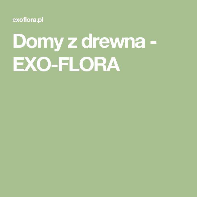 Domy z drewna - EXO-FLORA