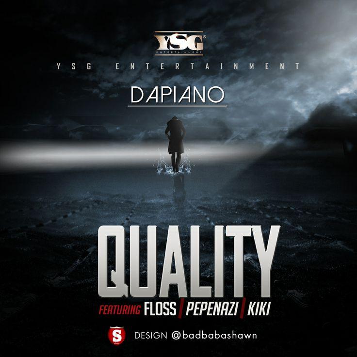 """MRSHUSTLE MUSIC: """"QUALITY"""" BY DAPIANO FT. MAZI FLOSS, PEPENAZI & KIKI"""