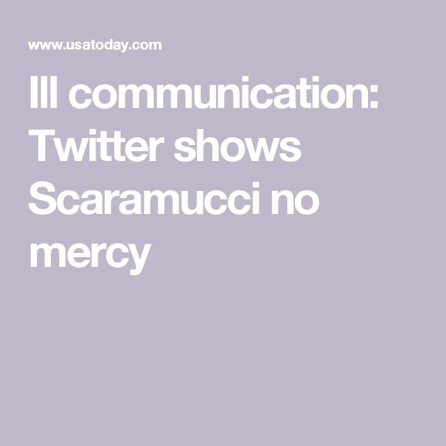 Ill communication: Twitter shows Scaramucci no mercy