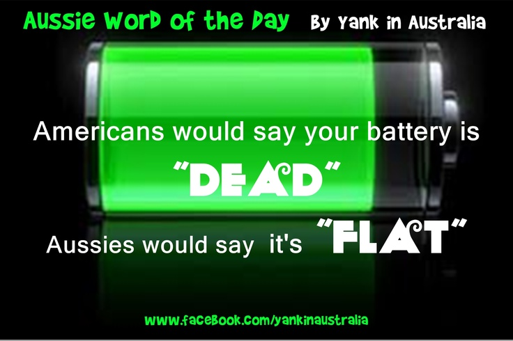 """AUSSIE WORD OF THE DAY: Americans would say your battery is """"dead"""". Aussies would say it's """"flat"""". #yankinaustralia #australia #aussielingo"""
