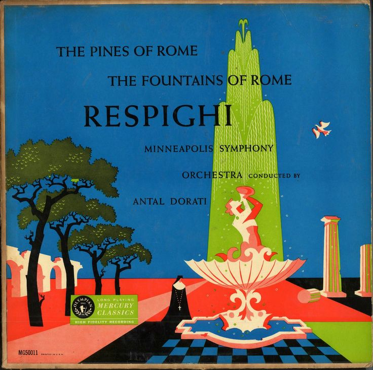Dorati, Minneapolis Symphony- Respighi: Pines of Rome/Fountains of Rome,Label: Mercury MG 50011(1953) Design:George Maas