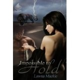 Impossible to Hold (Kindle Edition)By Lawna Mackie