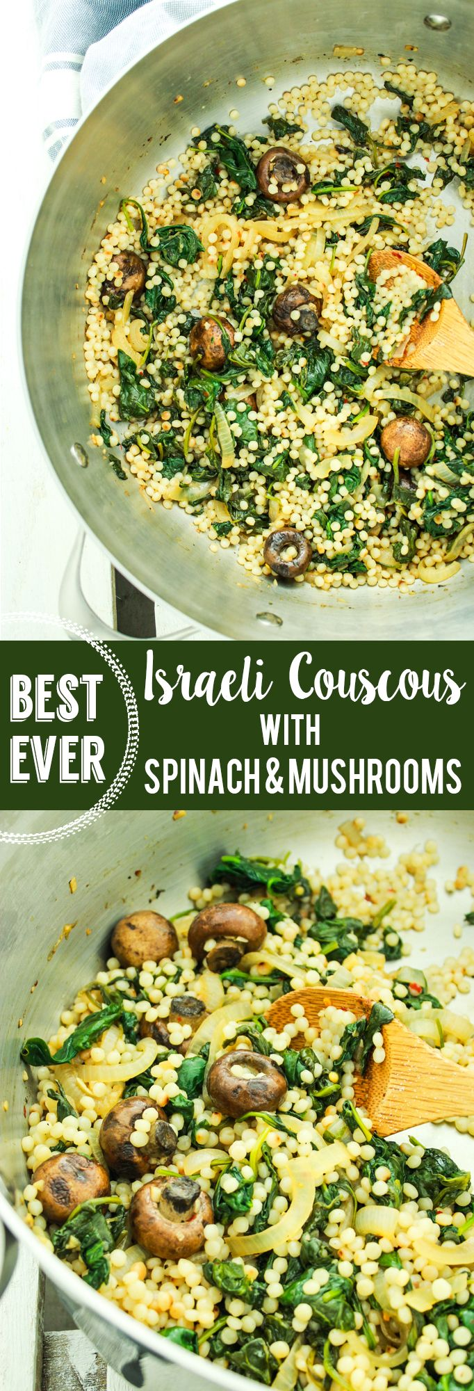Israeli Couscous with Spinach and Mushrooms – Love this dish for a quick, easy dinner. It's on the table in less than 25 minutes and it saves great for leftovers and meal prep.