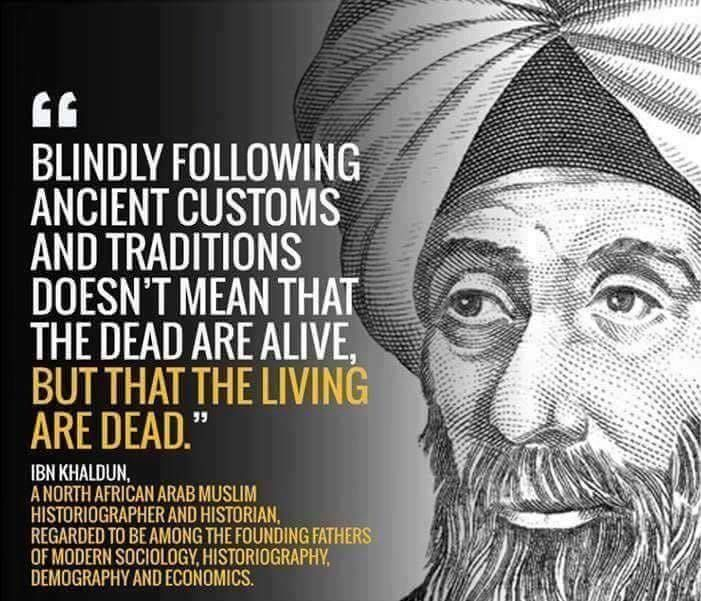 """Blindly following ancient customs..."" Ibn Khaldun [701 x 601]"