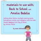 These materials are meant to be used with the Herman Parrish book Back to School with Amelia Bedelia, which is about Amelia Bedelia's first day of ...