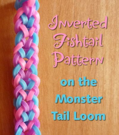 Inverted fishtail pattern on the monster tail rainbow loom