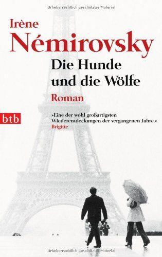 Die Hunde und die Wölfe: Roman von Irène Némirovsky http://www.amazon.de/dp/3442739306/ref=cm_sw_r_pi_dp_HNHtvb10AW1TA