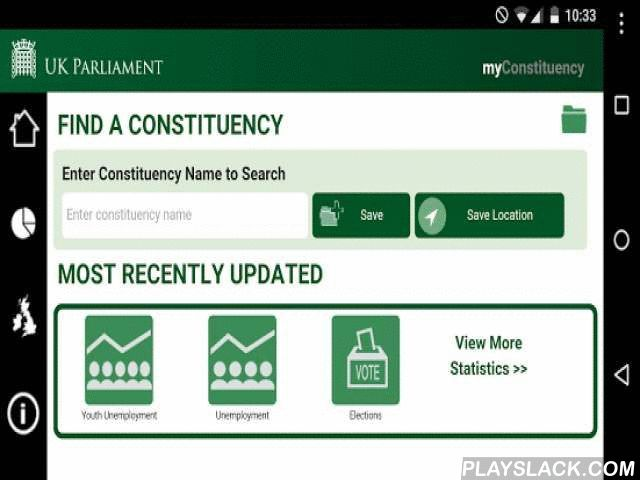 My Constituency  Android App - playslack.com , The 'My Constituency' iPad app has been created in the House of Commons Library to display key statistics for each constituency area. There are 650 Members of Parliament (MPs) in the UK House of Commons. Each MP is elected by voters in 650 constituency areas. Currently 533 constituencies in England, 59 in Scotland, 40 in Wales and 18 in Northern Ireland. Datasets in the app include election results, unemployment, youth unemployment and…