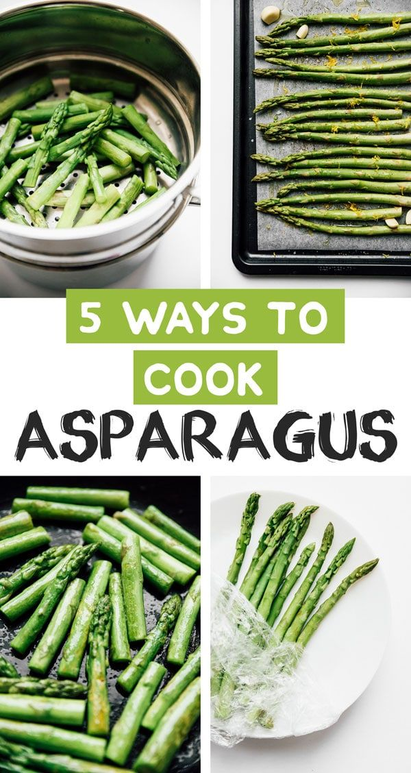 The Ultimate Guide To Cooking Asparagus Recipe How To Cook Asparagus Ways To Cook Asparagus Blanching Asparagus