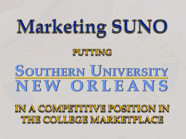 Presentation about the rebranding of Southern University at New Orleans for the…